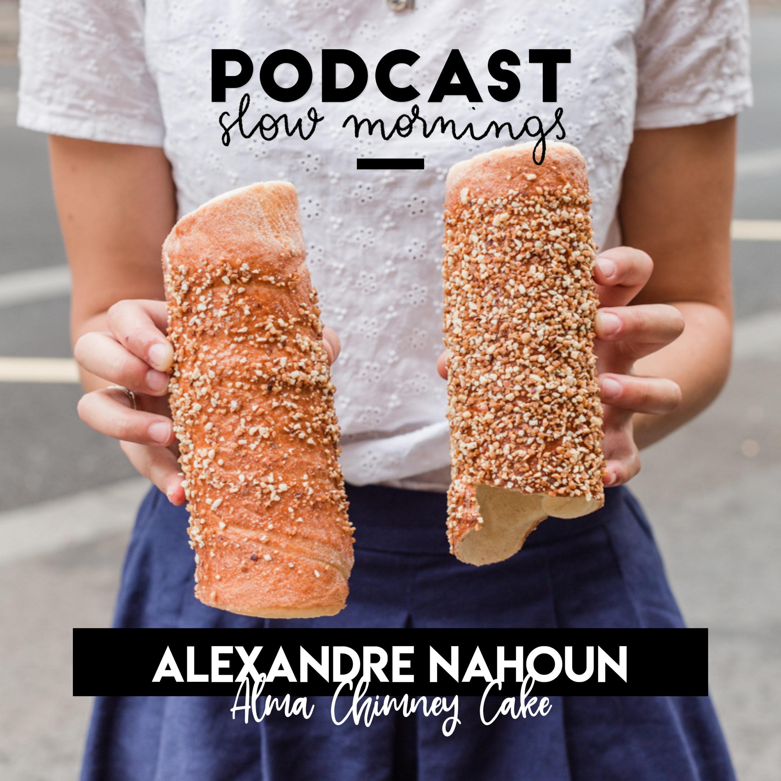 Podcast Entrepreneurs food alma chimney cake
