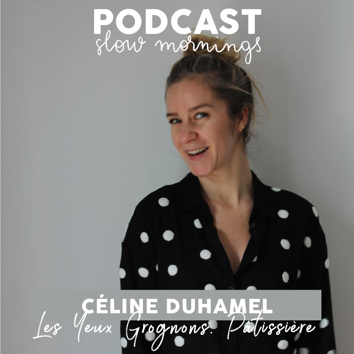 Podcast Les Yeux Grognons Céline Duhamel Pâtissière et créatrice de contenu blogueuse instagrammeuse gourmande @lesyeuxgrognons