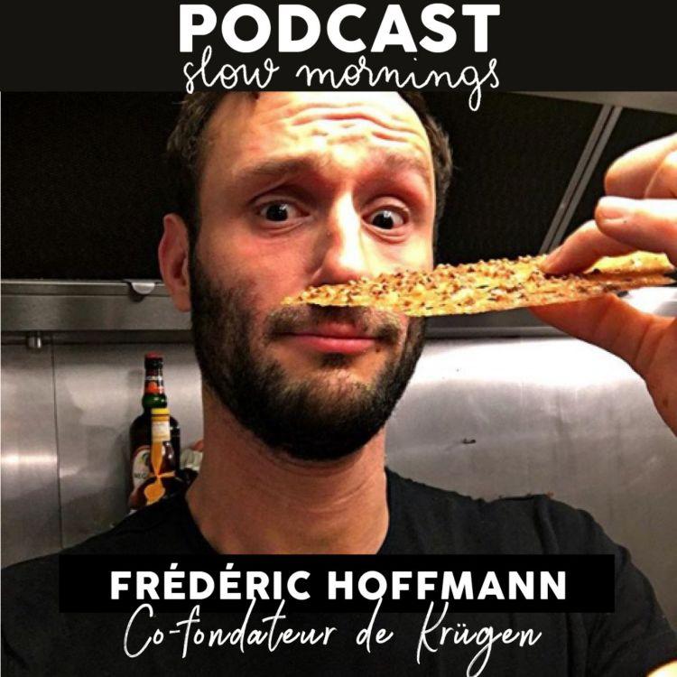 Frédéric Hoffmann co-fondateur de Krügen avec Youenn. Crêperie, épicerie Bretonne Paris 11e. Podcast entrepreneur food restaurateur